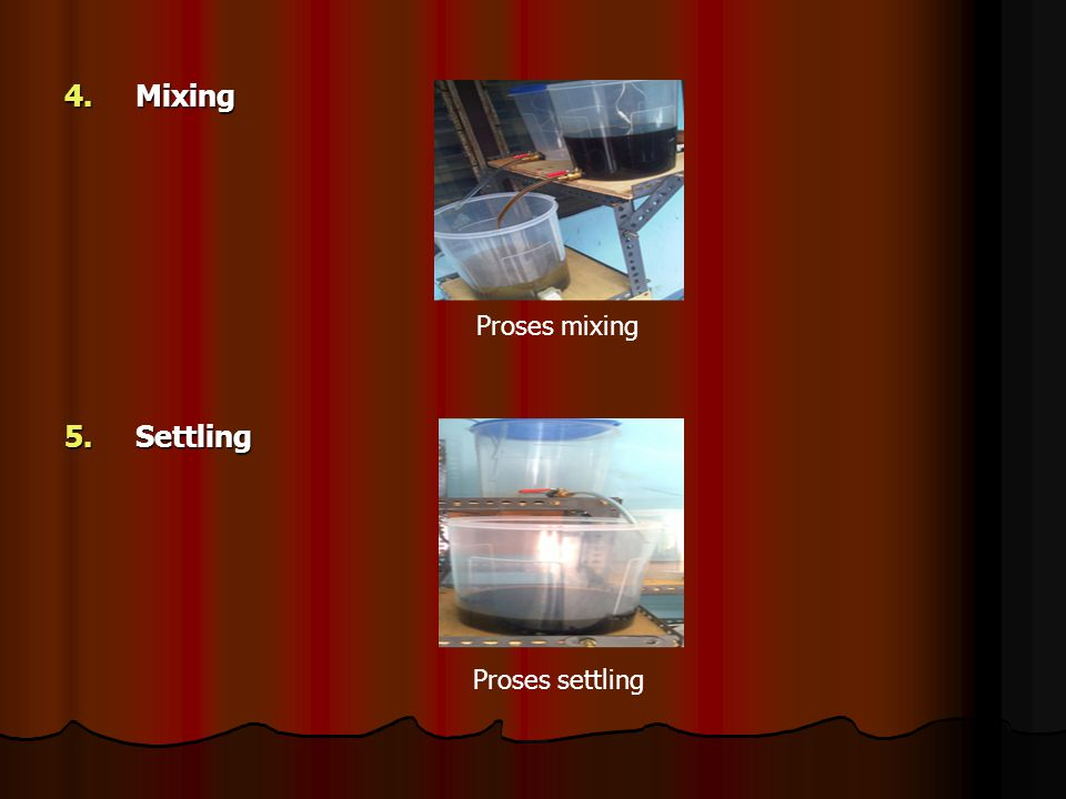 4.Mixing 5.Settling Proses mixing Proses settling