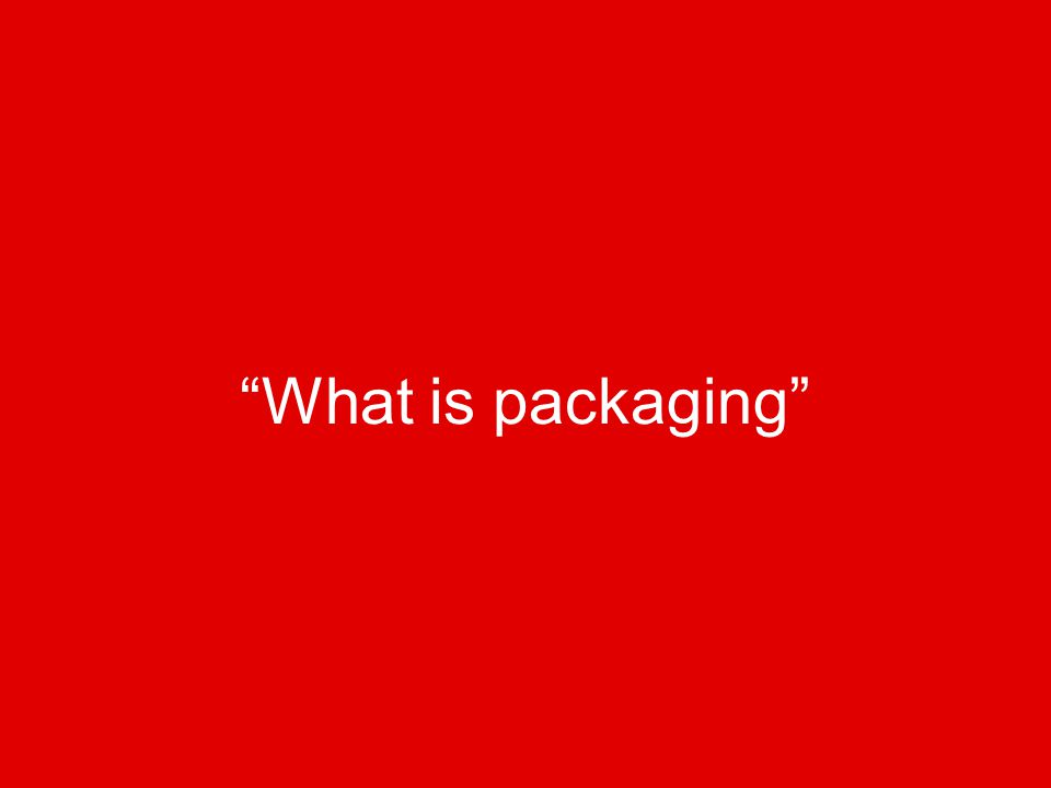 """What is packaging"""
