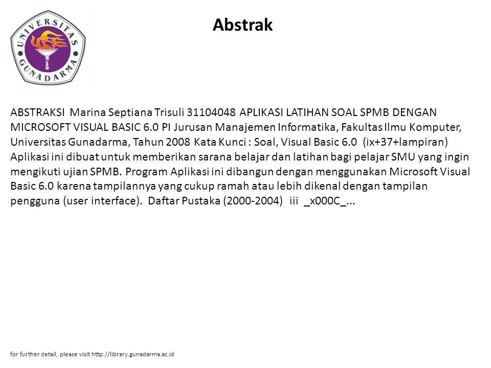 Abstrak ABSTRAKSI Marina Septiana Trisuli 31104048 APLIKASI LATIHAN SOAL SPMB DENGAN MICROSOFT VISUAL BASIC 6.0 PI Jurusan Manajemen Informatika, Faku