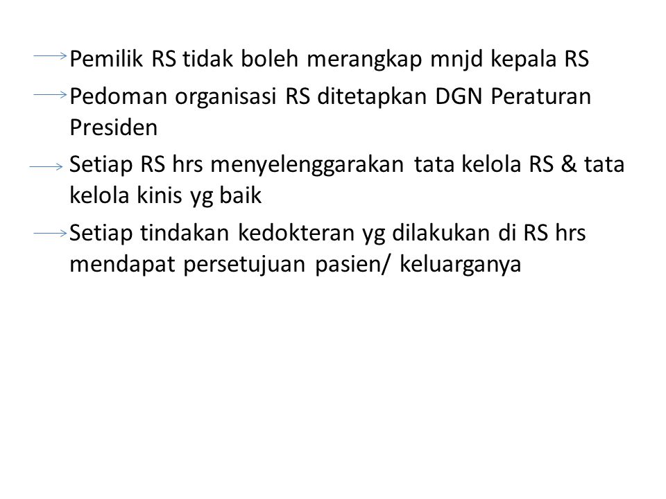 Pemilik RS tidak boleh merangkap mnjd kepala RS Pedoman organisasi RS ditetapkan DGN Peraturan Presiden Setiap RS hrs menyelenggarakan tata kelola RS