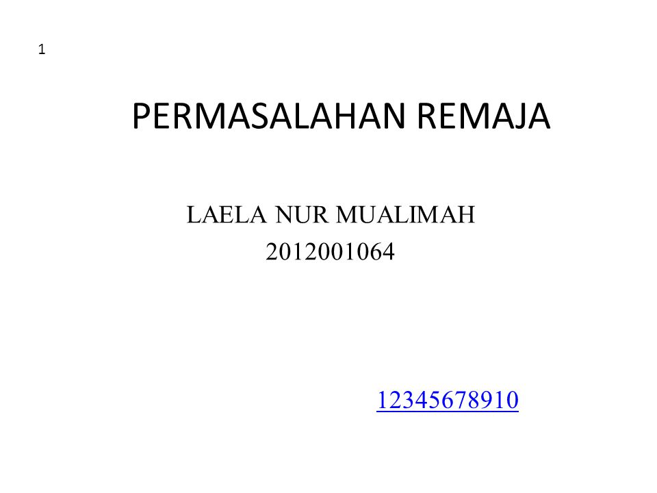 PERMASALAHAN REMAJA LAELA NUR MUALIMAH 2012001064 1 12345678910