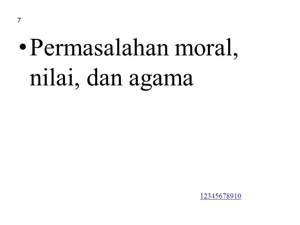 Permasalahan moral, nilai, dan agama 7 12345678910