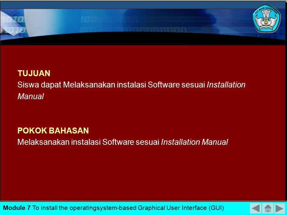 Melakukan instalasi sistem operasi dasar Melaksanakan instalasi Software sesuai Installation Manual