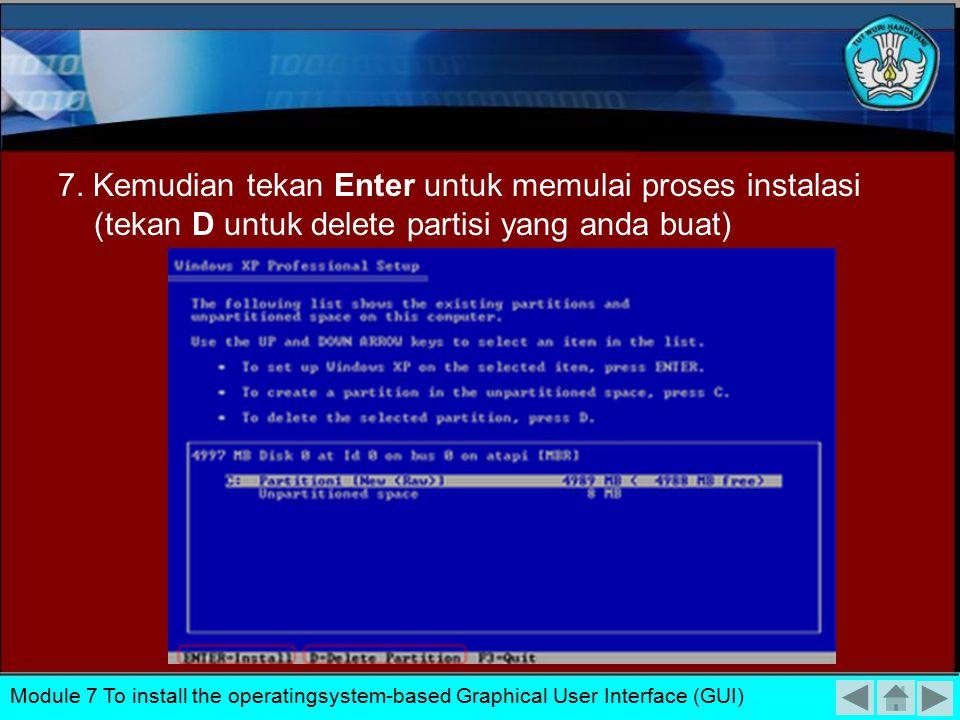 6. Masukkan seberapa besar partisi yang hendak anda buat dalam satuan megabyte (MB) Module 7 To install the operatingsystem-based Graphical User Inter