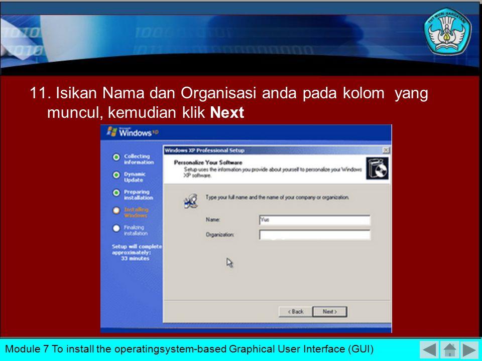 10. Setelah muncul layar seperti dibawah ini kemudian klik Next. Module 7 To install the operatingsystem-based Graphical User Interface (GUI)