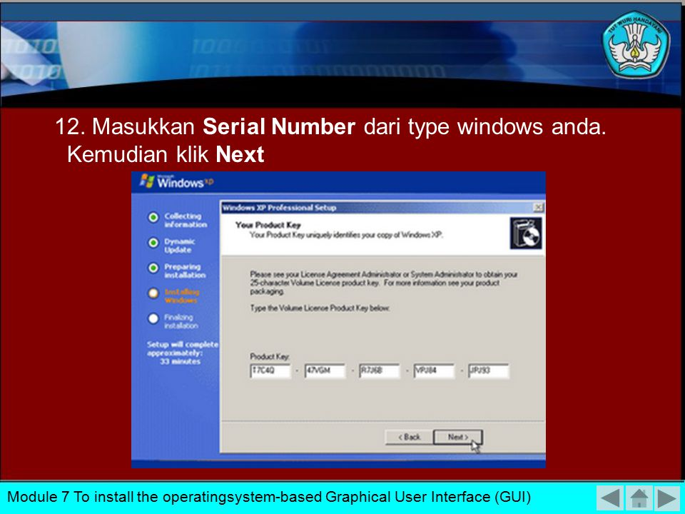 11. Isikan Nama dan Organisasi anda pada kolom yang muncul, kemudian klik Next Module 7 To install the operatingsystem-based Graphical User Interface