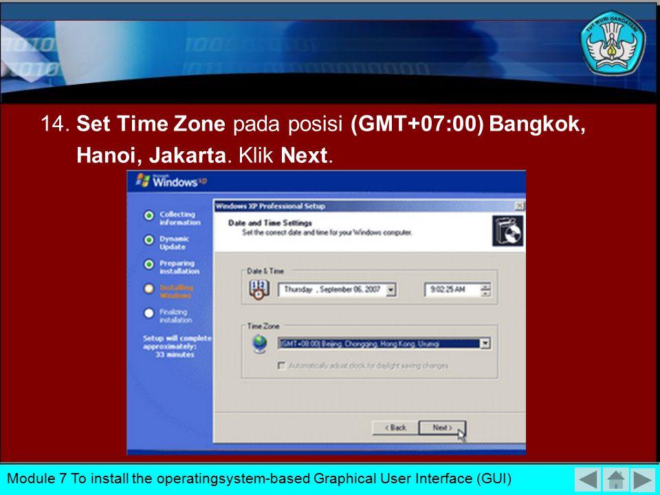 13. Isikan Nama Komputer dan Password (administrator) untuk mengaksesnya. Lalu klik Next Module 7 To install the operatingsystem-based Graphical User