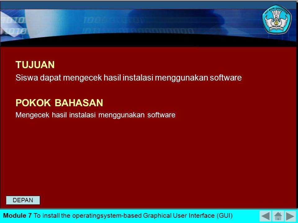 Melakukan instalasi sistem operasi dasar Mengecek hasil instalasi menggunakan software (Sampling) DEPAN