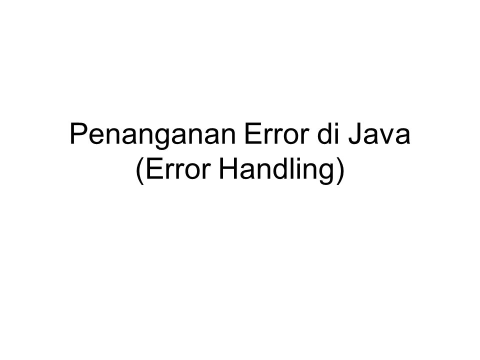 Penanganan Error di Java (Error Handling)
