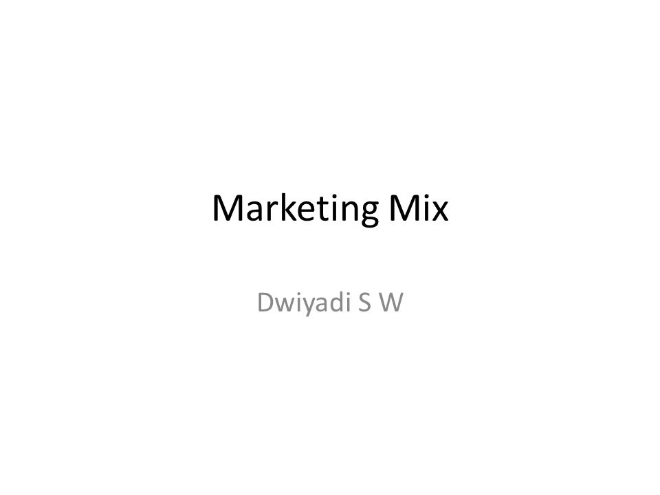 Marketing Mix Dwiyadi S W