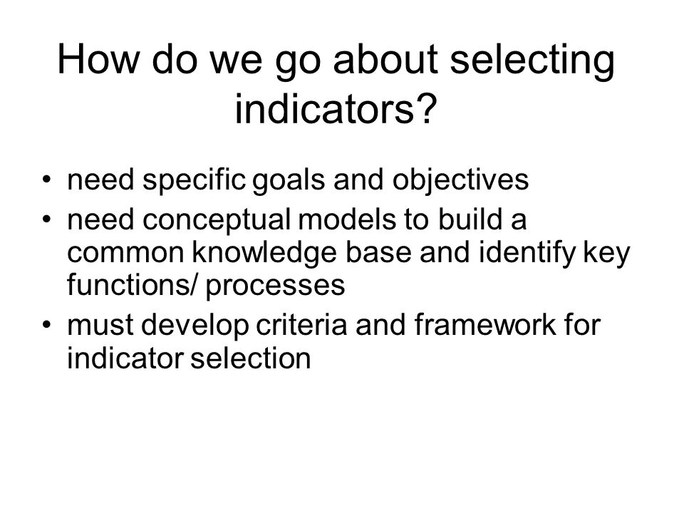 How do we go about selecting indicators.