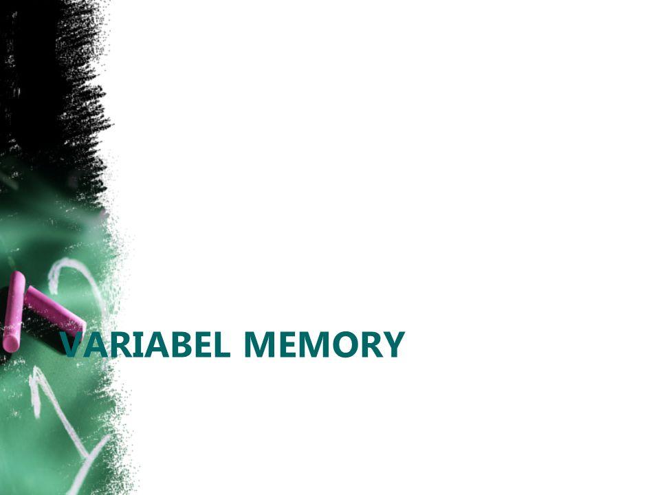 Variabel Memory Variabel memory di simpan dalam RAM Data yang disimpan dalam variabel memori akan hilang jika komputer dimatikan Biasa dipakai untuk menyimpan data sementara Sangat penting pada saat membuat program aplikasi Variabel memori:  Standar: disediakan oleh FoxPro  Buatan: dibuat oleh programer