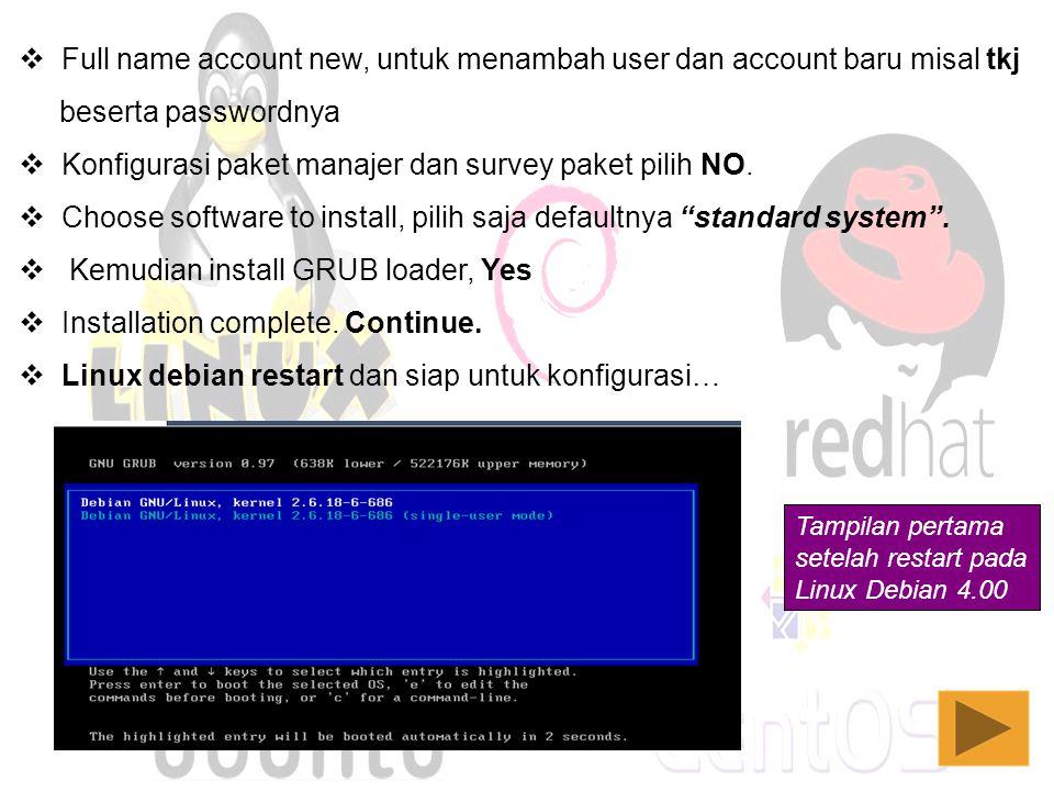  Full name account new, untuk menambah user dan account baru misal tkj beserta passwordnya  Konfigurasi paket manajer dan survey paket pilih NO.  C
