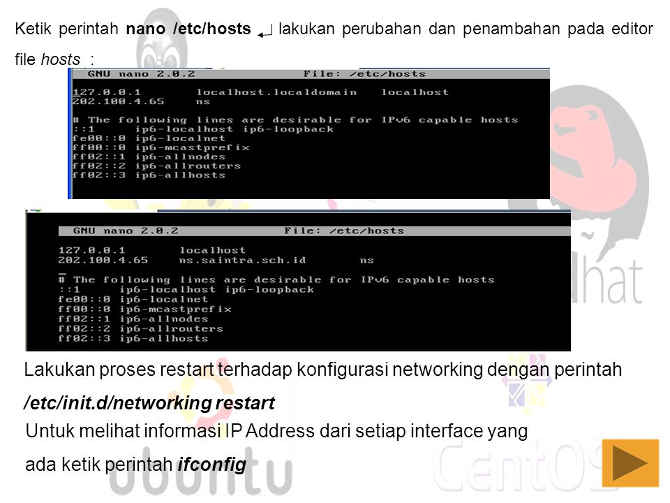 Ketik perintah nano /etc/hosts lakukan perubahan dan penambahan pada editor file hosts : Untuk melihat informasi IP Address dari setiap interface yang