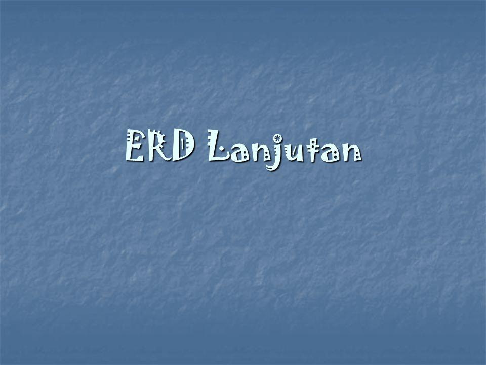 ERD Lanjutan