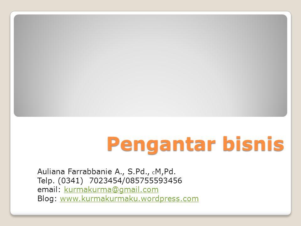 Pengantar bisnis Auliana Farrabbanie A., S.Pd., c M,Pd.
