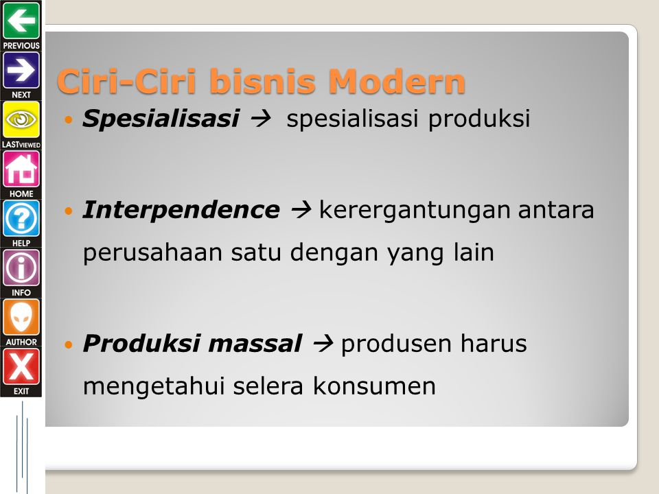 Mengapa Bisnis Penting 1. Kebutuhan yang beranekaragam (vicious cyrcle) 2. Need and wants 3. Profit (Risk)