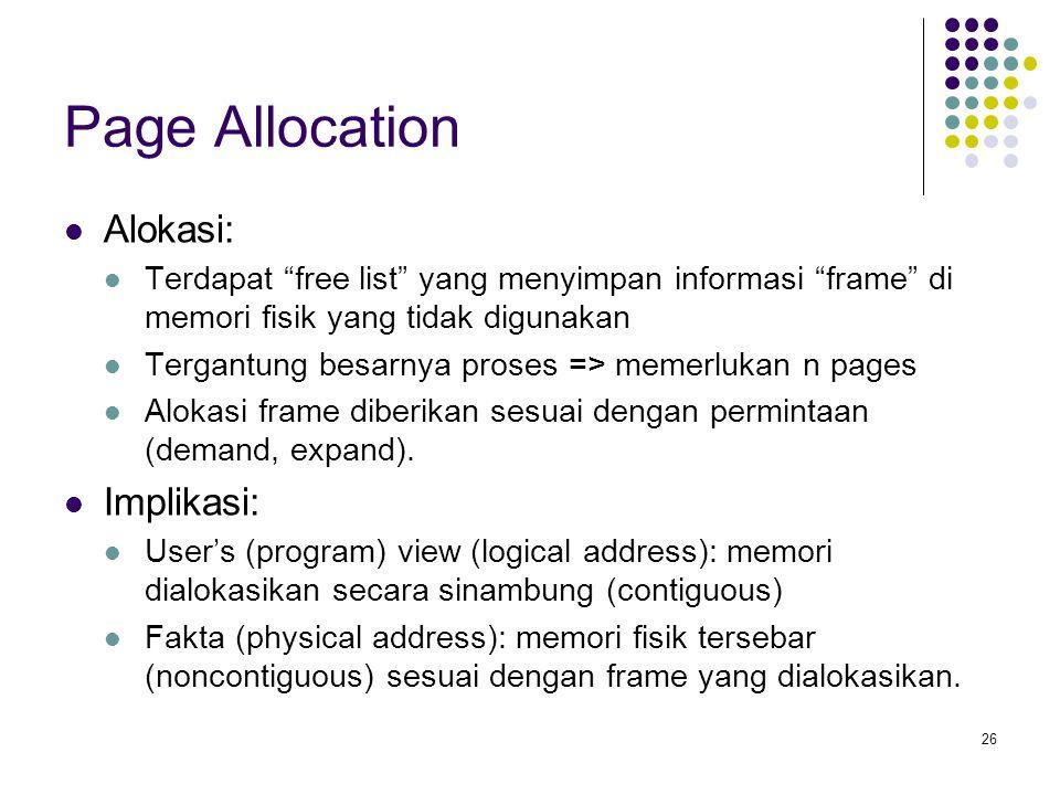"""26 Page Allocation Alokasi: Terdapat """"free list"""" yang menyimpan informasi """"frame"""" di memori fisik yang tidak digunakan Tergantung besarnya proses => m"""