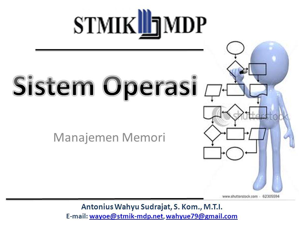 Sistem Operasi Antonius Wahyu Sudrajat, S. Kom., M.T.I Overlay