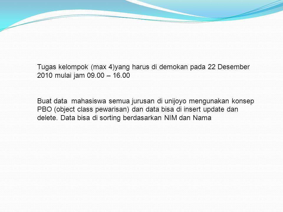 Tugas kelompok (max 4)yang harus di demokan pada 22 Desember 2010 mulai jam 09.00 – 16.00 Buat data mahasiswa semua jurusan di unijoyo mengunakan kons