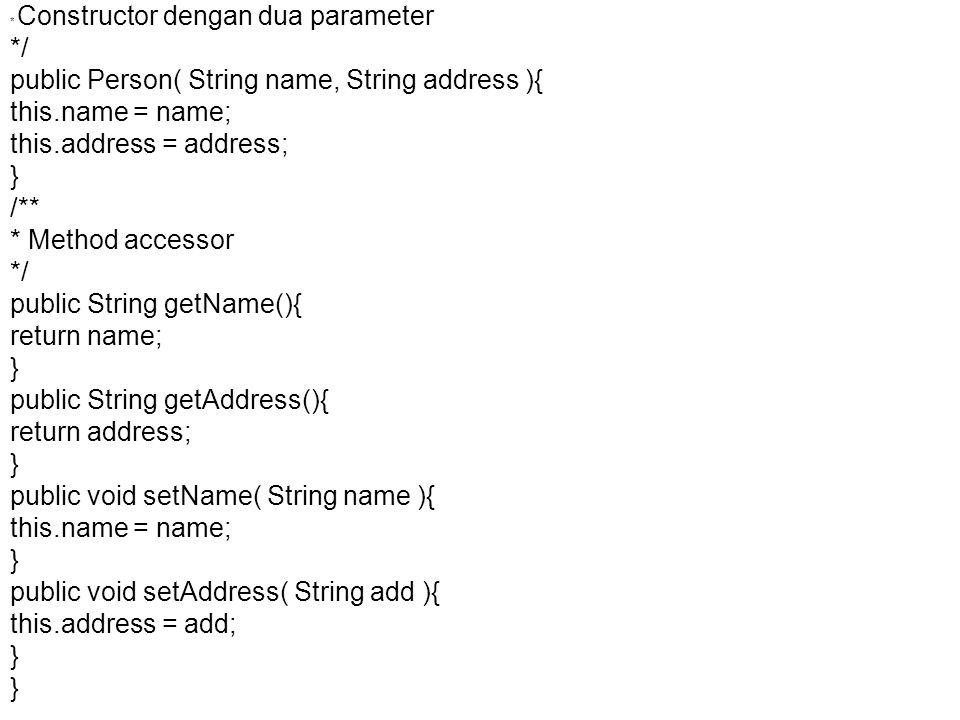 Perhatikan bahwa atribut name dan address dideklarasikan sebagai protected.