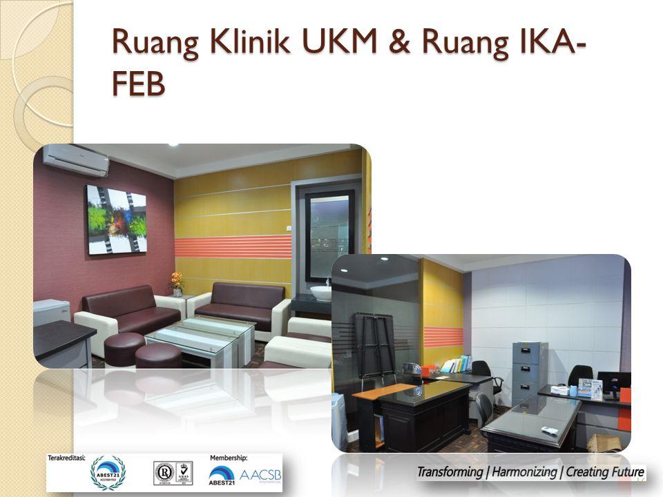 Ruang Klinik UKM & Ruang IKA- FEB 16