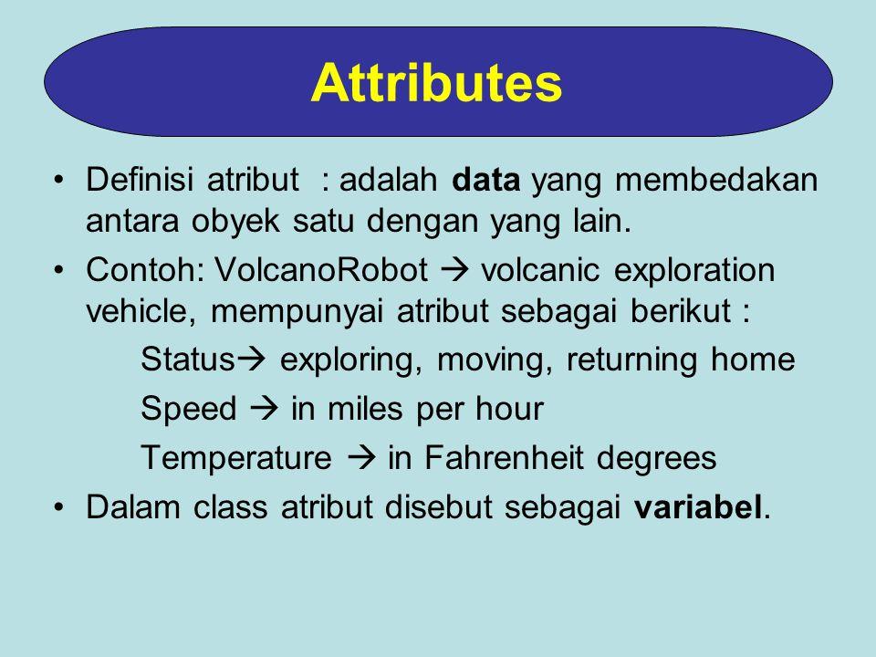 Definisi atribut : adalah data yang membedakan antara obyek satu dengan yang lain.