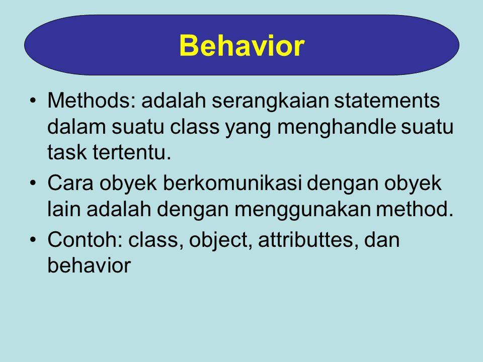 Methods: adalah serangkaian statements dalam suatu class yang menghandle suatu task tertentu.