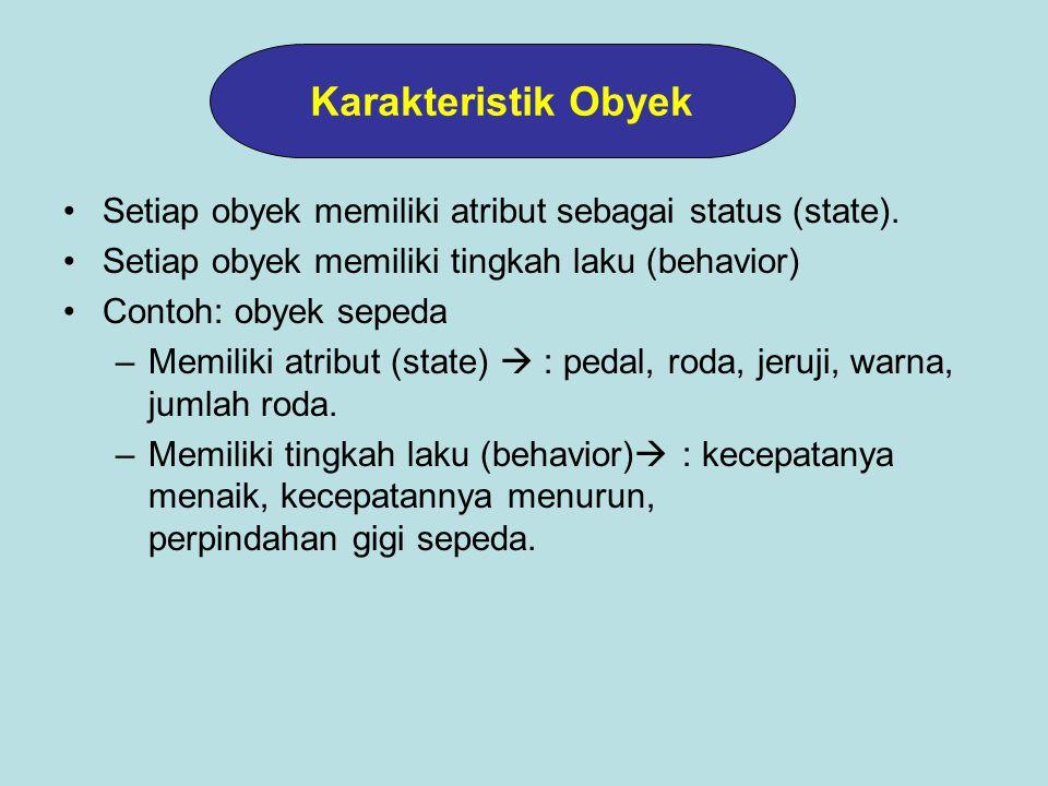 Setiap obyek memiliki atribut sebagai status (state).