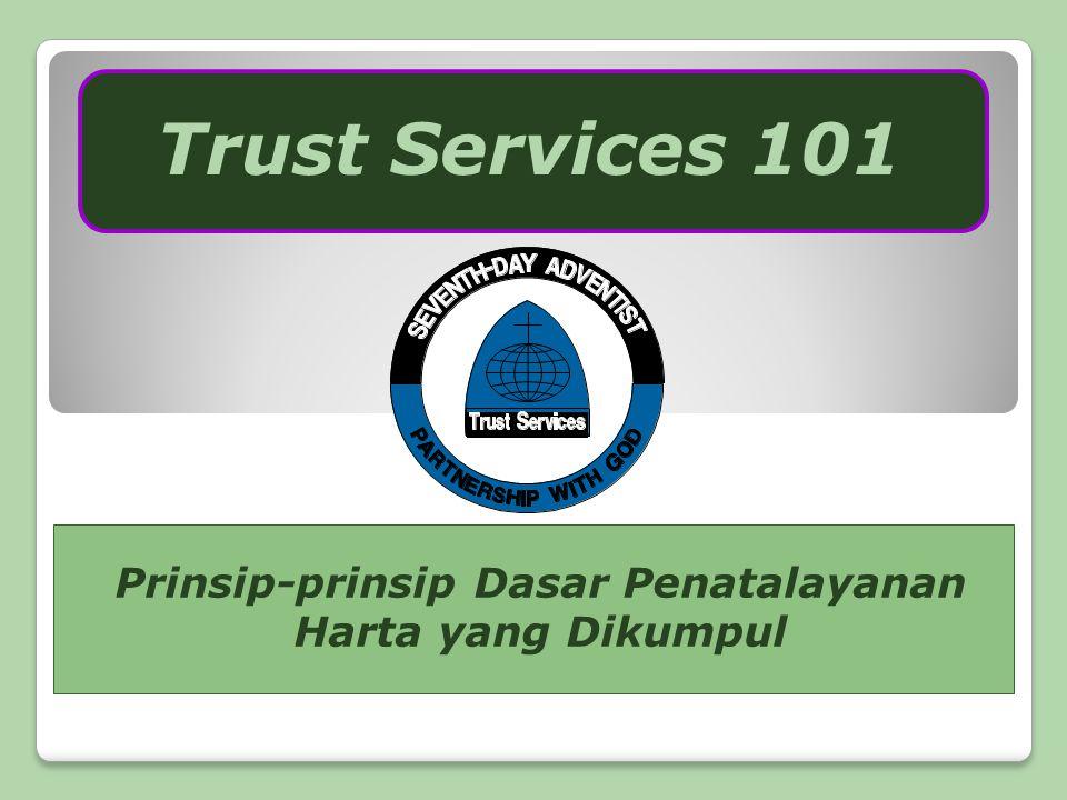 Prinsip-prinsip Dasar Penatalayanan Harta yang Dikumpul Trust Services 101