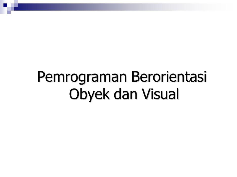 Pemrograman Berorientasi Obyek dan Visual