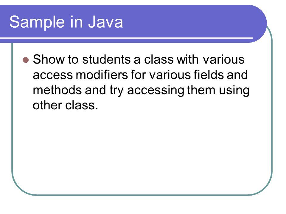 Field Encapsulation Field encapsulation adalah salah satu teknik OOP untuk menghindarkan pengaksesan secara langsung terhadap isi dari attribute / field sebuah kelas tertentu dari kelas lainnya.
