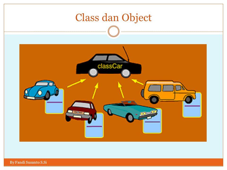 Class dan Object By Fandi Susanto S.Si