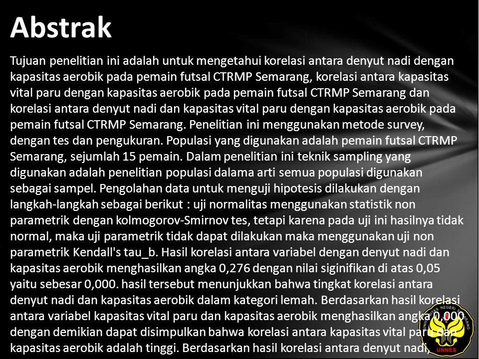 Abstrak Tujuan penelitian ini adalah untuk mengetahui korelasi antara denyut nadi dengan kapasitas aerobik pada pemain futsal CTRMP Semarang, korelasi