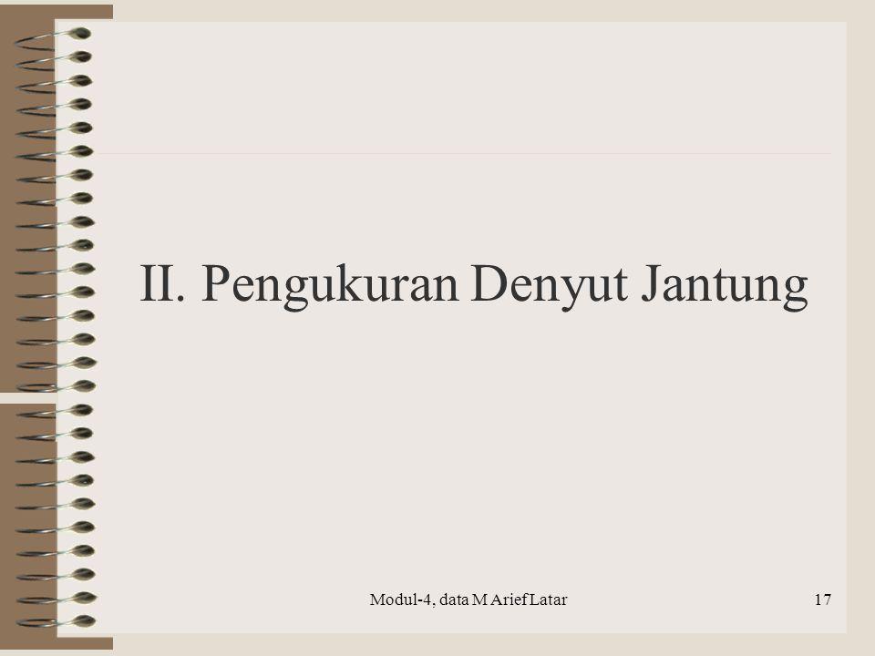 II. Pengukuran Denyut Jantung Modul-4, data M Arief Latar17