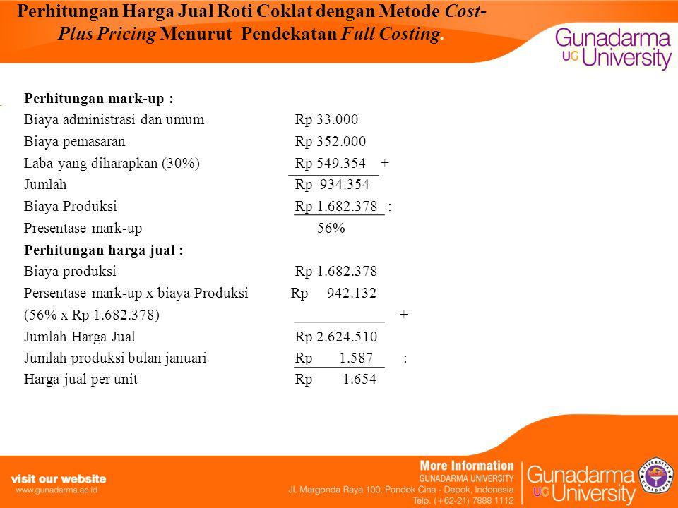 Perhitungan Harga Jual Roti Coklat dengan Metode Cost- Plus Pricing Menurut Pendekatan Full Costing. Perhitungan mark-up : Biaya administrasi dan umum