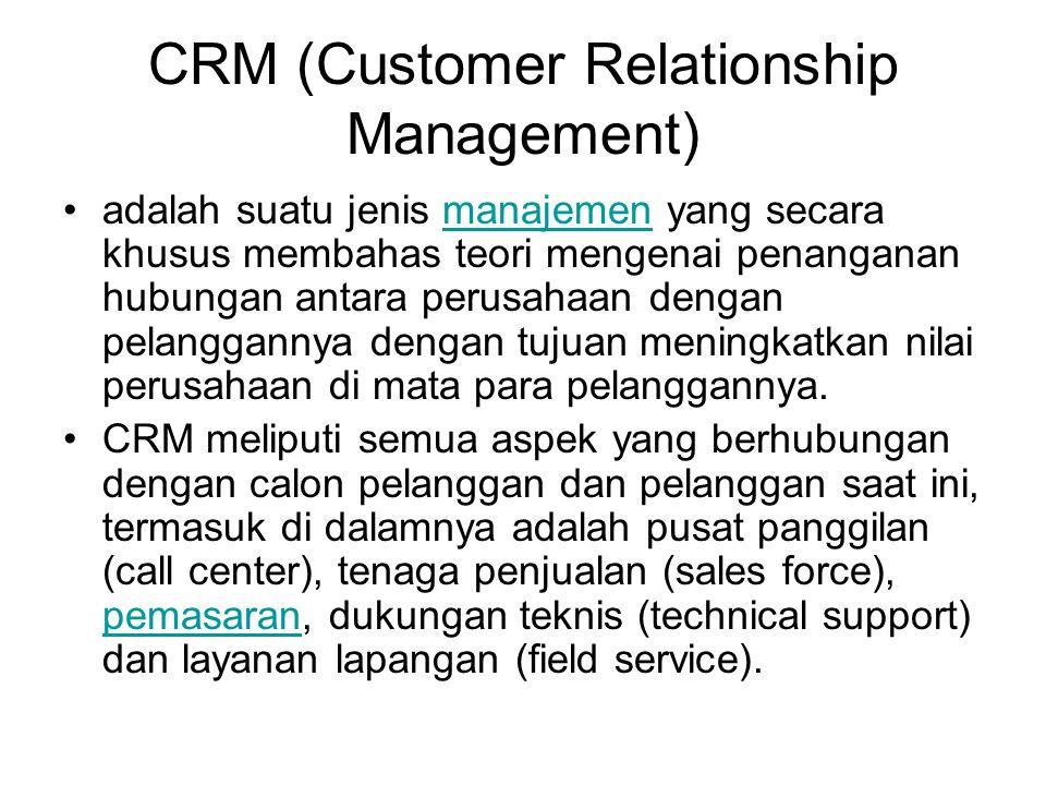 CRM (Customer Relationship Management) adalah suatu jenis manajemen yang secara khusus membahas teori mengenai penanganan hubungan antara perusahaan d