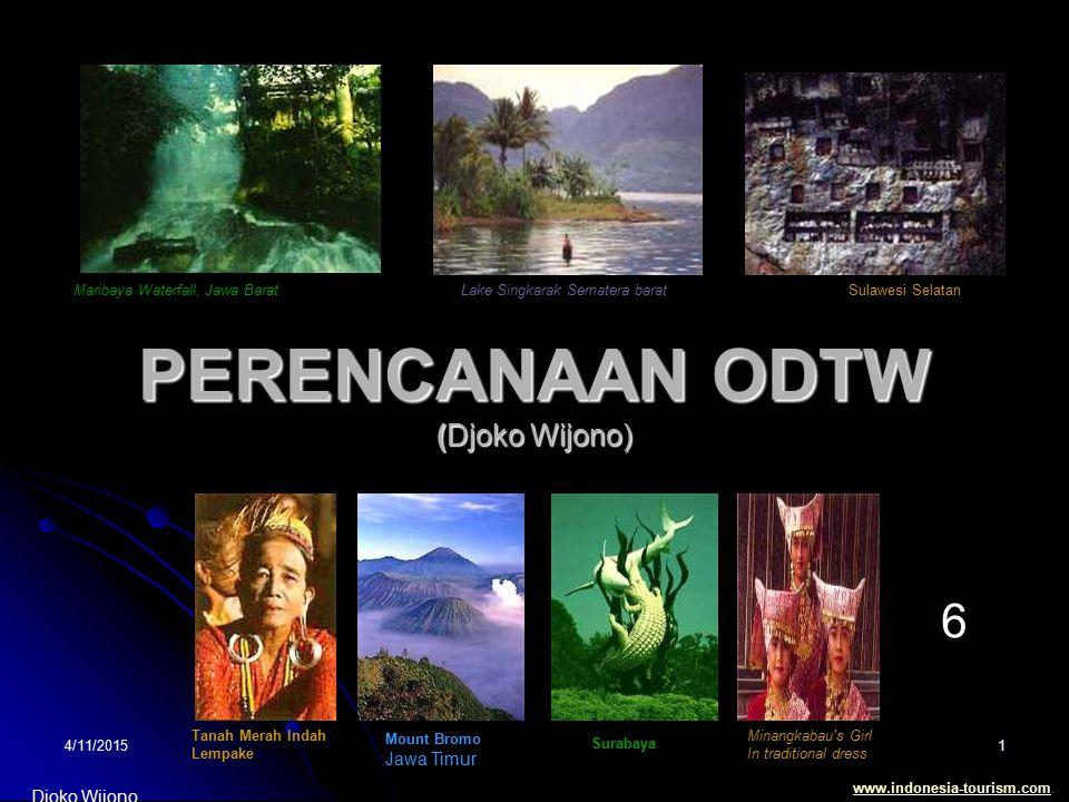 4/11/20151 PERENCANAAN ODTW (Djoko Wijono) Maribaya Waterfall, Jawa BaratSulawesi SelatanLake Singkarak Sematera barat Minangkabau's Girl In tradition