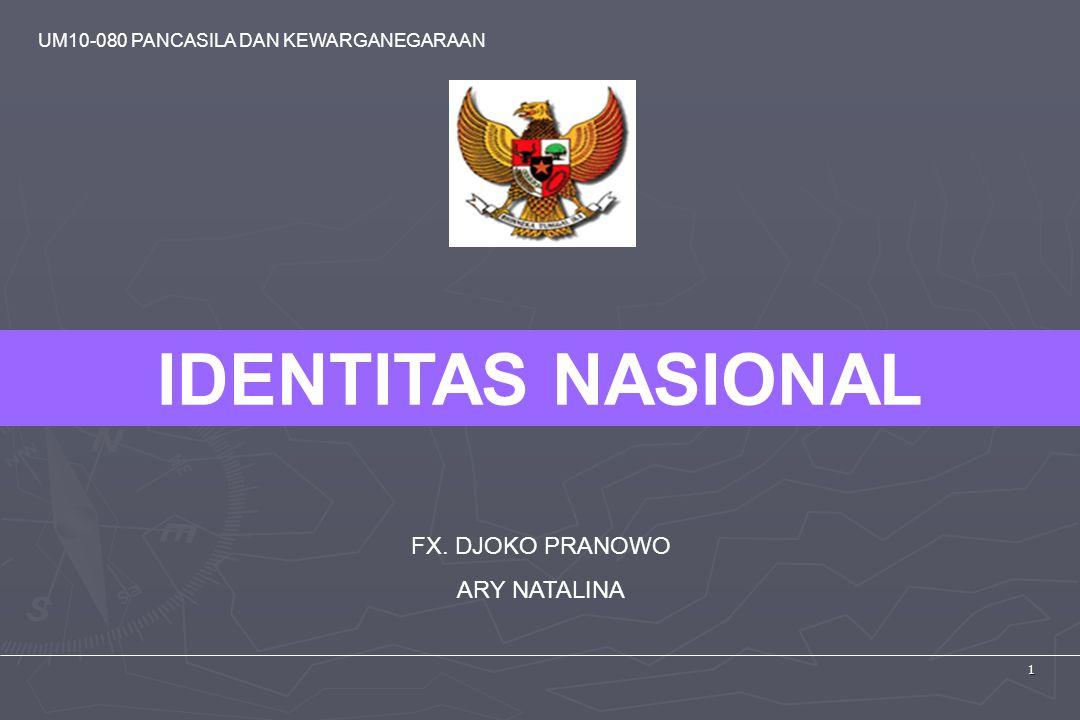 UM10-080 PANCASILA DAN KEWARGANEGARAAN 1 FX. DJOKO PRANOWO ARY NATALINA IDENTITAS NASIONAL