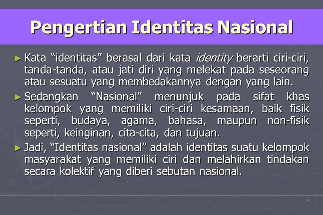 """UM10-080 PANCASILA DAN KEWARGANEGARAAN 5 Pengertian Identitas Nasional ► Kata """"identitas"""" berasal dari kata identity berarti ciri-ciri, tanda-tanda, a"""