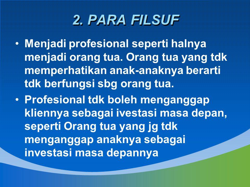 Seperti orang tua, profesi harus secara ikhlas menolong kliennya, namun seperti ortu profesi tidak diperbolehkan berbuat apa saja untuk menolong kliennya.