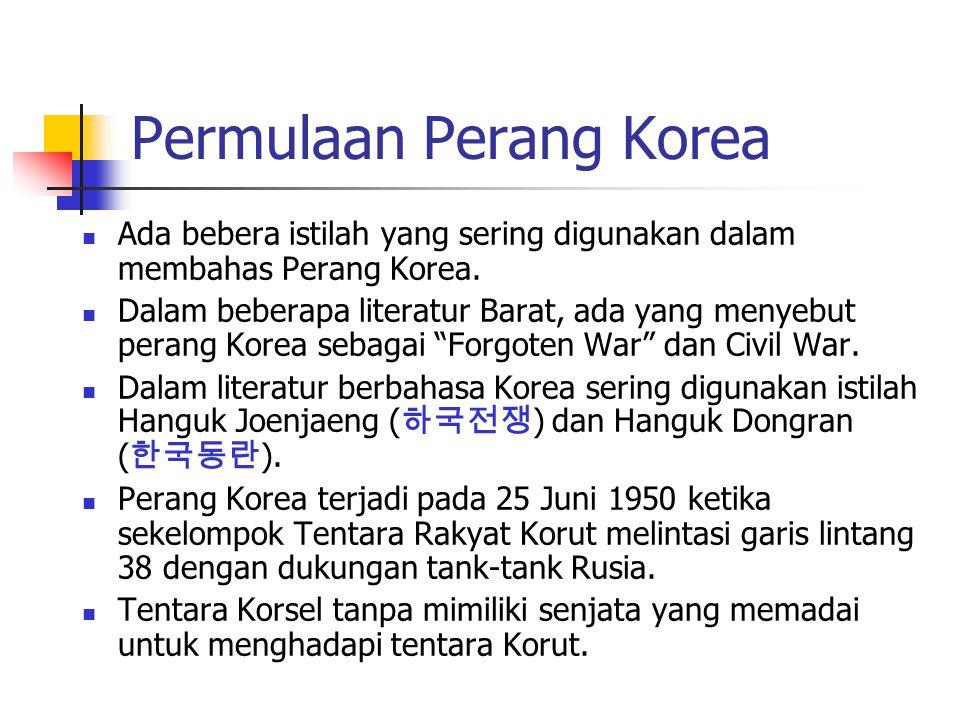 Permulaan Perang Korea Ada bebera istilah yang sering digunakan dalam membahas Perang Korea.