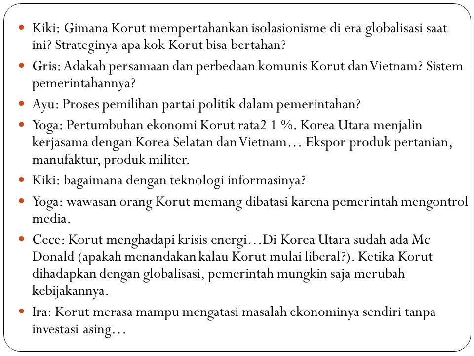 Kiki: Gimana Korut mempertahankan isolasionisme di era globalisasi saat ini.