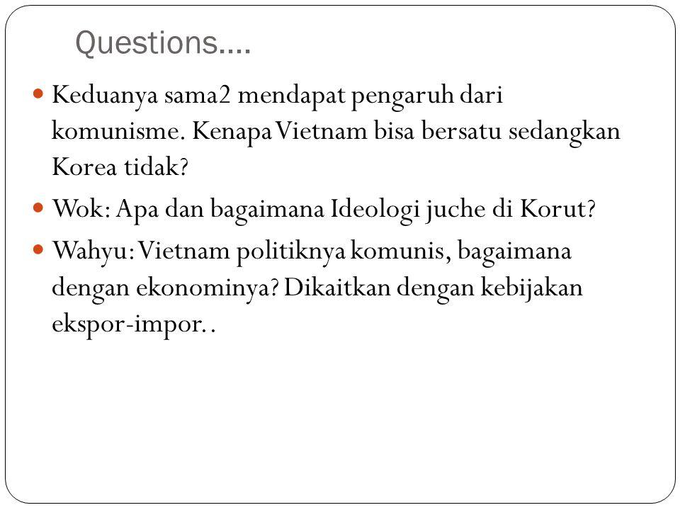 Questions….Keduanya sama2 mendapat pengaruh dari komunisme.