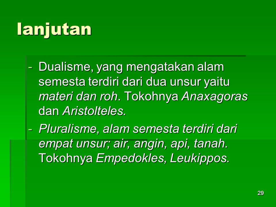 28 PROBLEMATIKA FILSAFAT  Secara Umum terbagi menjadi tiga; 1.ONTOLOGI, yaitu mengkaji hakikat segala sesuatu, terbagi 2: 1.