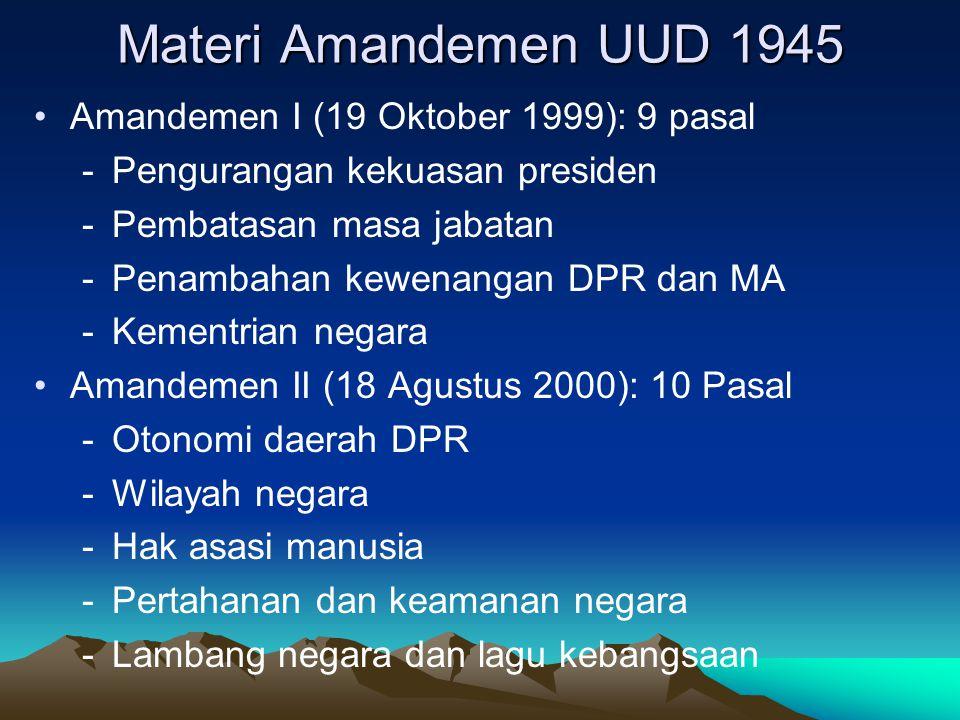 Amandemen III (10 November 2001): 10 Pasal -Penegasan negara hukum -Pengurangan kewenangan MPR -Perubahan keanggotaan MPR -Tata cara pemberhentian presiden -Pemilihan presiden langsung -Kementrian negara -Perjanjian internasional melibatkan DPR -Pemilihan Umum, DPR, dan DPD -APBN dan APBD -Pajak dan pungutan lain -Kewenangan BPK -Kewenangan MA, Komisi Yudisial, dan Mahkamah Konstitusi
