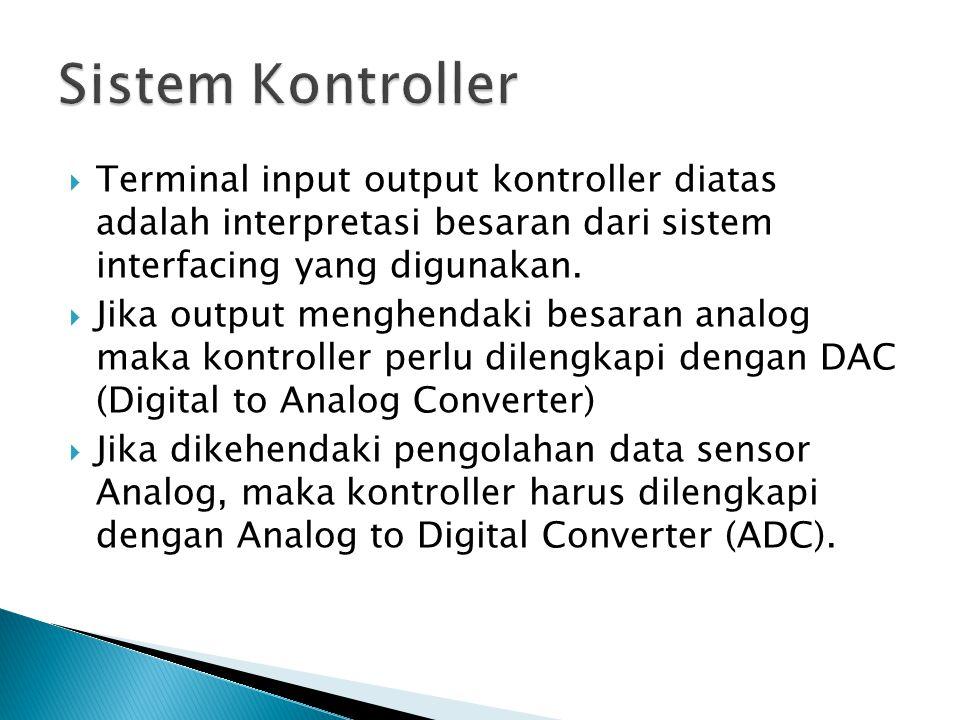  Terminal input output kontroller diatas adalah interpretasi besaran dari sistem interfacing yang digunakan.  Jika output menghendaki besaran analog