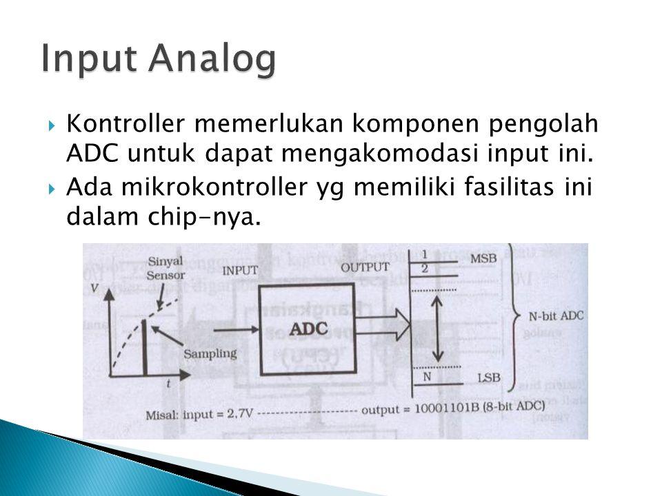  Kontroller memerlukan komponen pengolah ADC untuk dapat mengakomodasi input ini.  Ada mikrokontroller yg memiliki fasilitas ini dalam chip-nya.