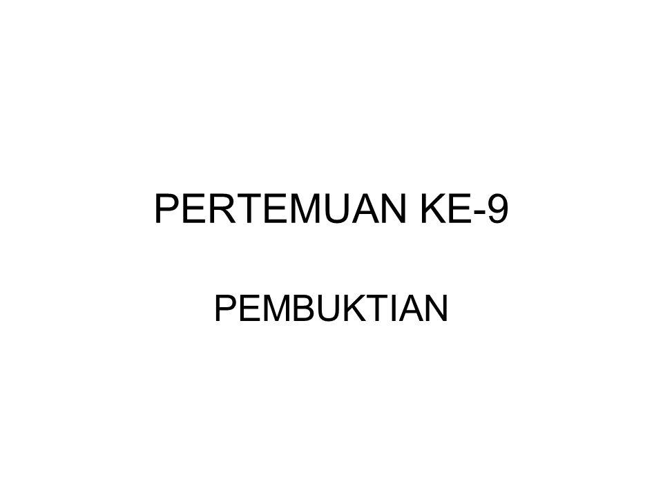 PERTEMUAN KE-9 PEMBUKTIAN