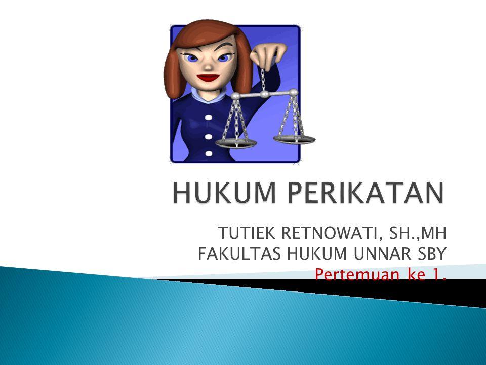 PERIKATAN Perjanjian Undang - Undang Perbuatan manusia semata undang - undang BaikMelawan hukum (1233 BW)